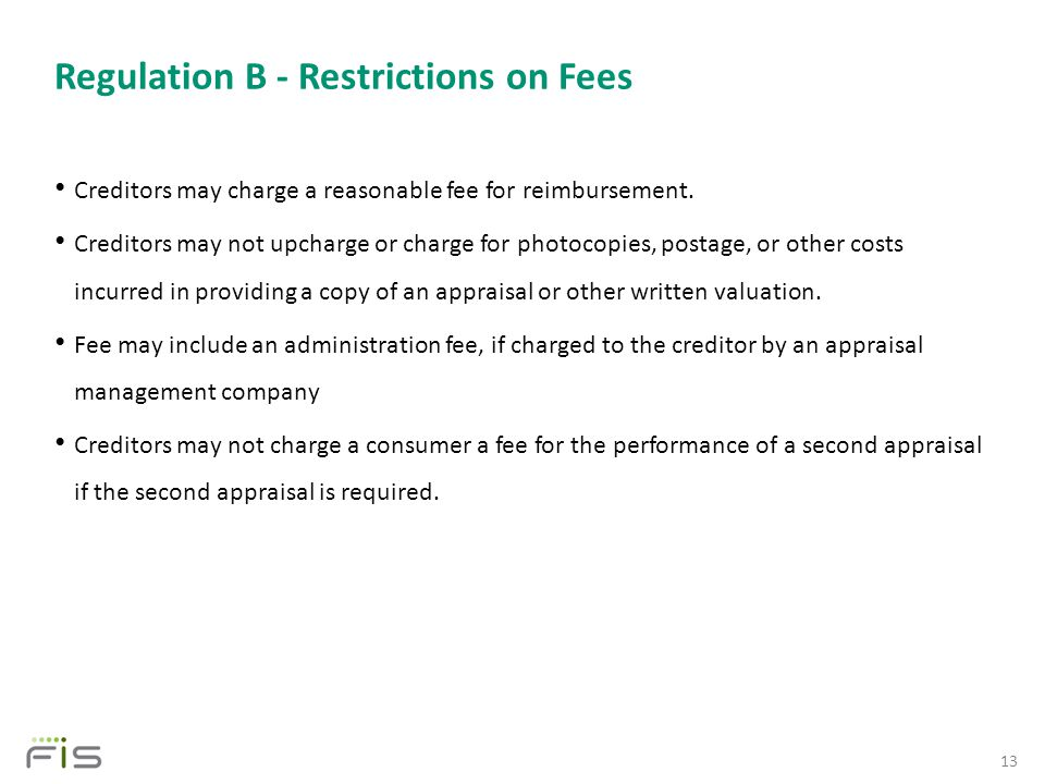 Regulation B - Restrictions on Fees Creditors may charge a reasonable fee for reimbursement.