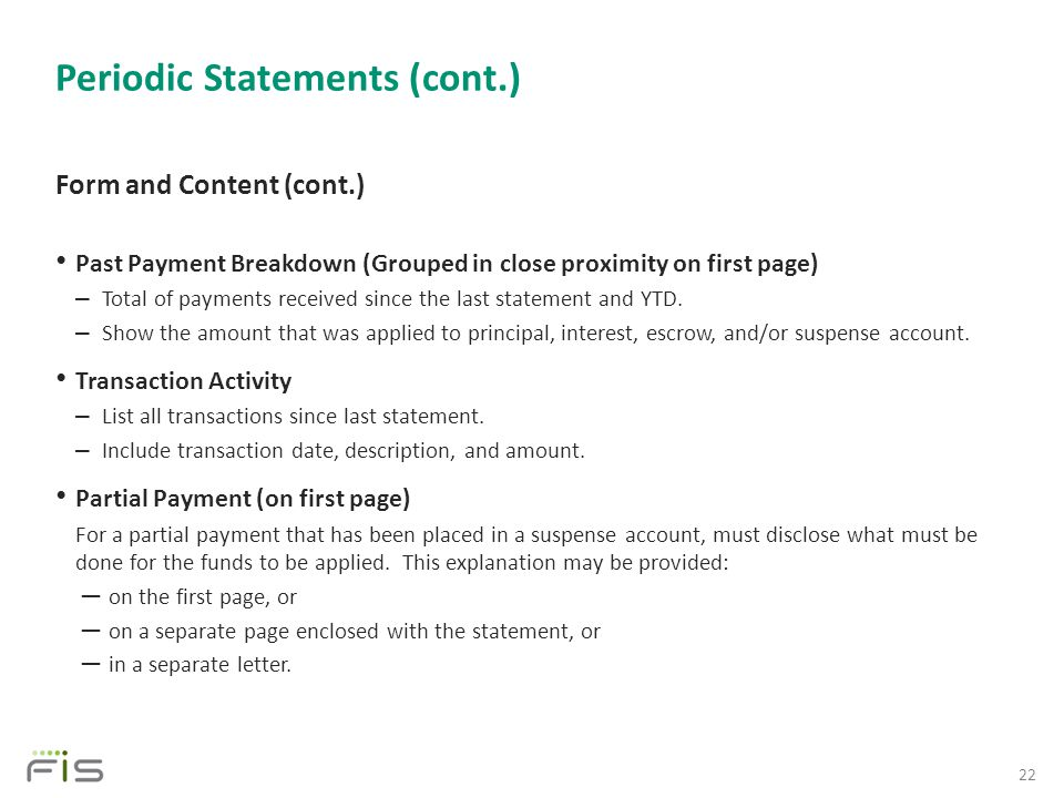 Periodic Statements (cont.) Form and Content (cont.) Past Payment Breakdown (Grouped in close proximity on first page) – Total of payments received since the last statement and YTD.