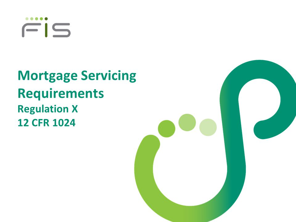 Mortgage Servicing Requirements Regulation X 12 CFR 1024
