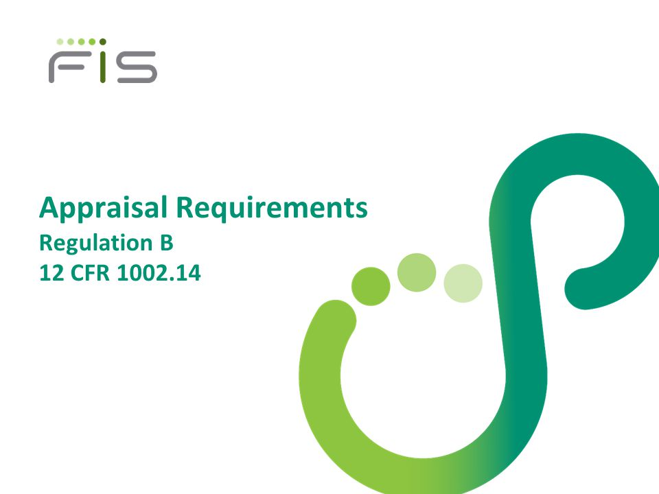 Appraisal Requirements Regulation B 12 CFR 1002.14