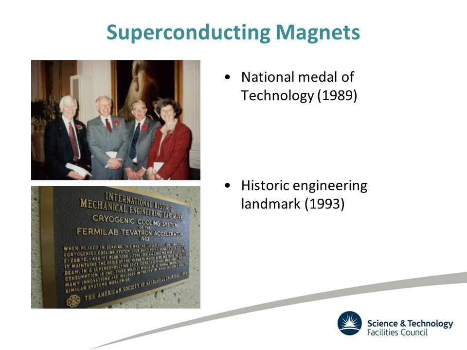 Superconducting Magnets National medal of Technology (1989) Historic engineering landmark (1993)