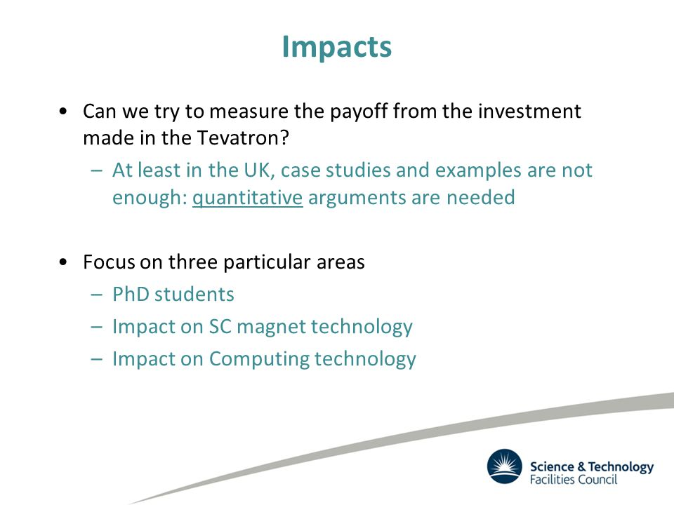 Impacts Can we try to measure the payoff from the investment made in the Tevatron.