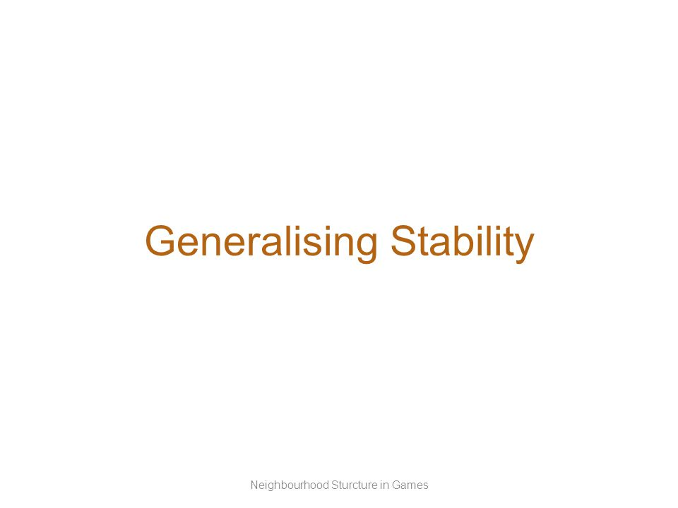 Generalising Stability Neighbourhood Sturcture in Games
