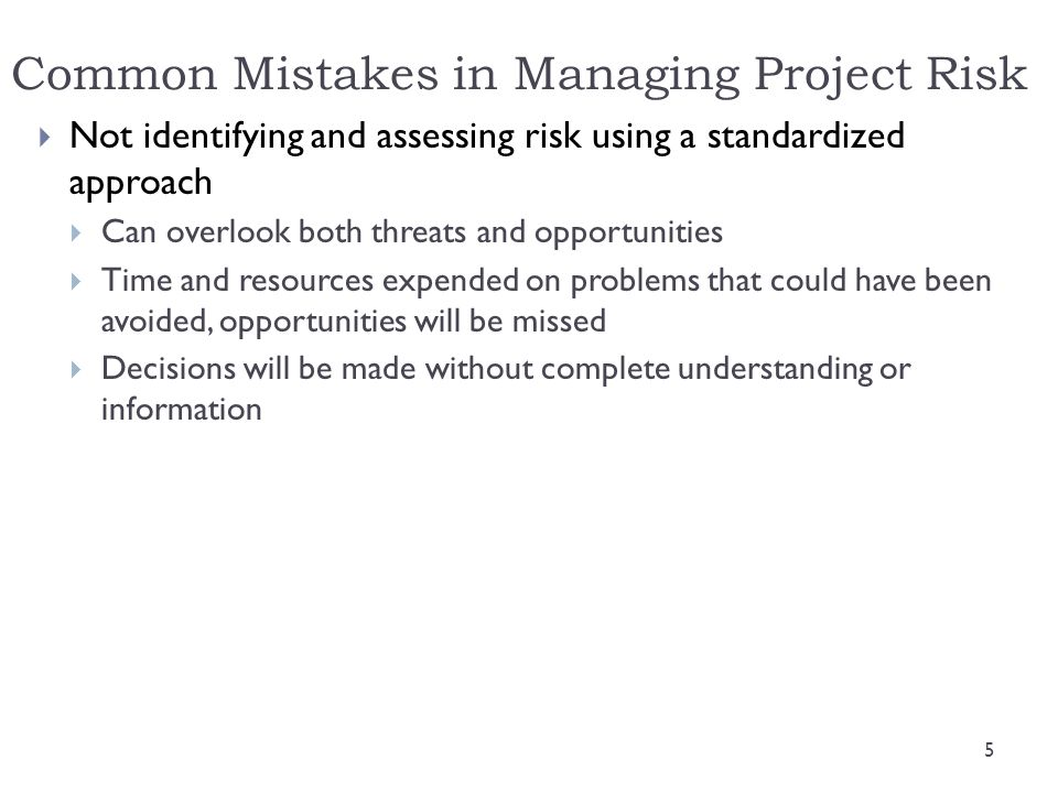 Effective & Successful Risk Management Requires  Commitment by all stakeholders  Otherwise, the process will be sidestepped the moment a crisis arises and the project is in trouble  Stakeholder responsibility  Each risk must have an owner who will take responsibility for monitoring the project in order to identify any new or increasing risks and report them to the project sponsor  Different risks for different types of projects  You can not manage all projects and risks the same way, this can lead to disaster 6