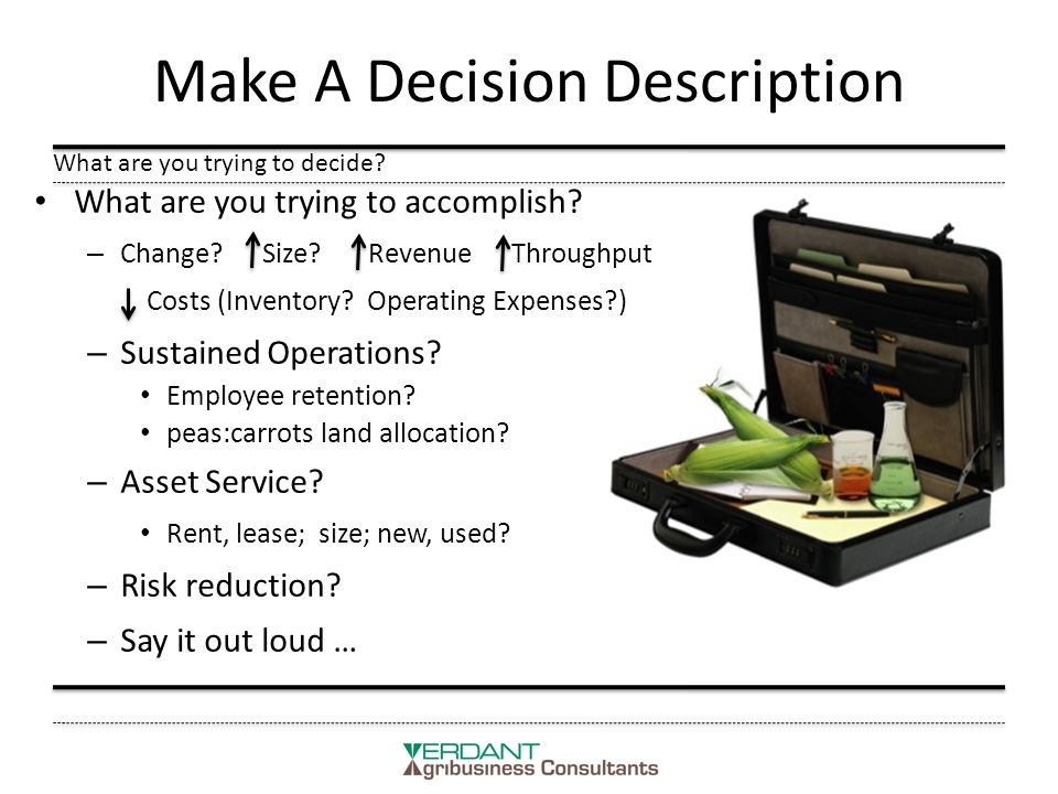 Make A Decision Description What are you trying to accomplish.