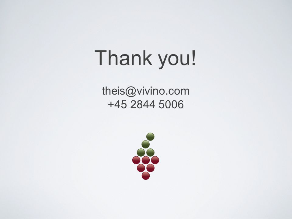 Thank you! theis@vivino.com +45 2844 5006