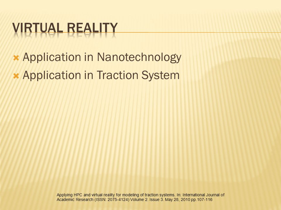  Application in Nanotechnology  Application in Traction System Applying HPC and virtual reality for modeling of traction systems.