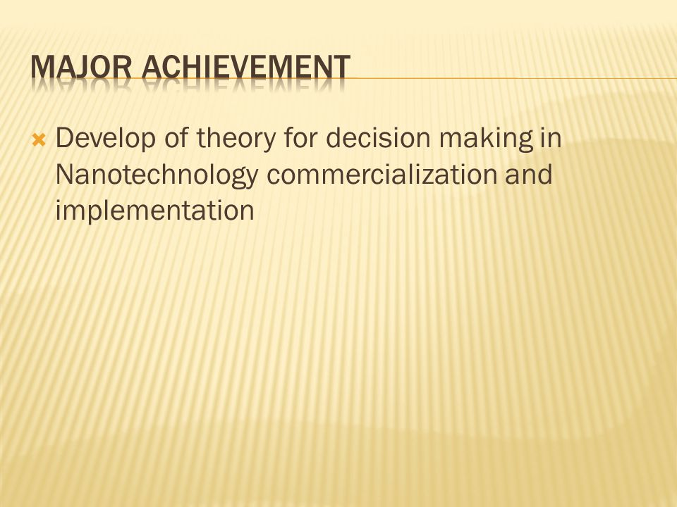  Develop of theory for decision making in Nanotechnology commercialization and implementation