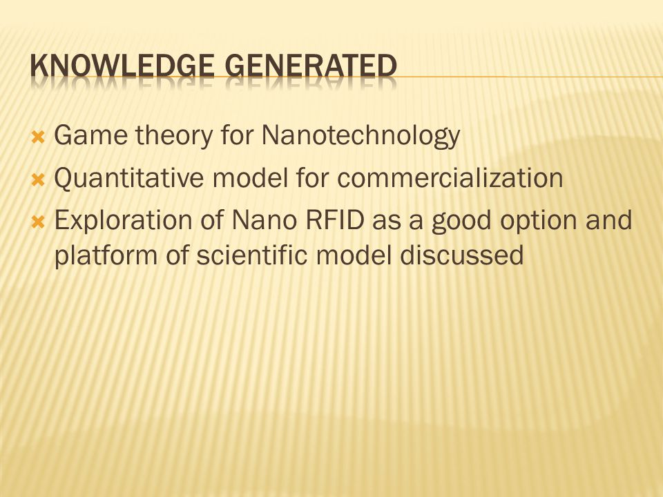  Game theory for Nanotechnology  Quantitative model for commercialization  Exploration of Nano RFID as a good option and platform of scientific model discussed