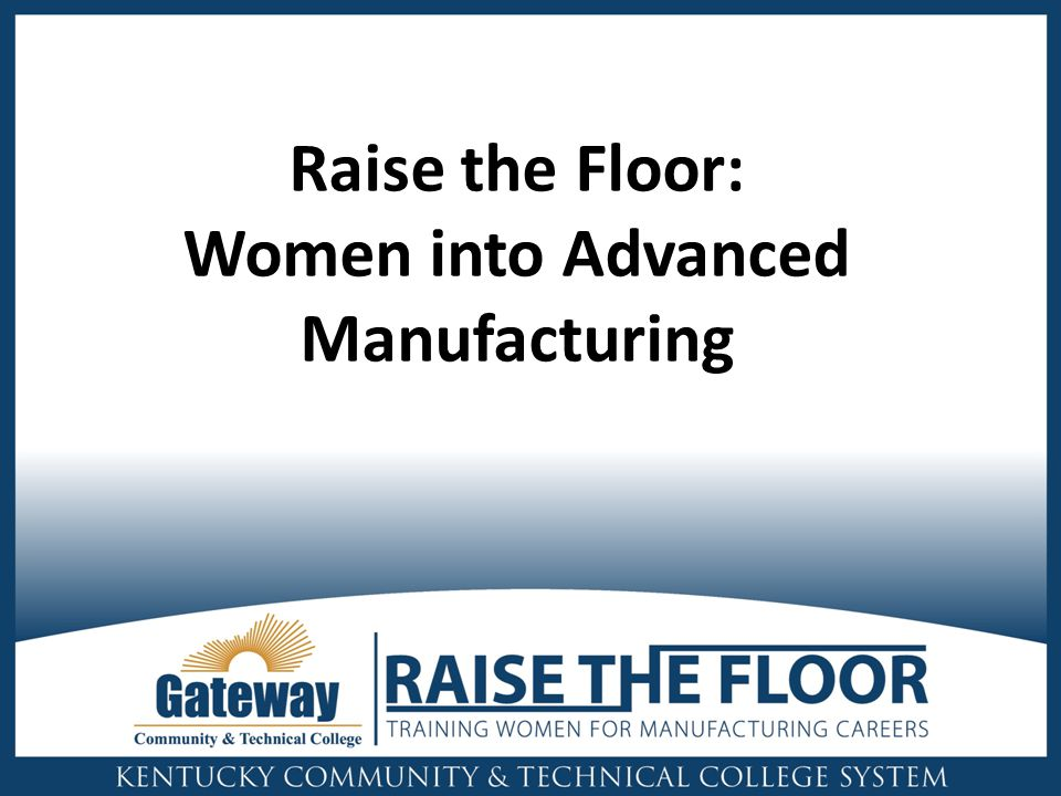 Raise the Floor: Women into Advanced Manufacturing