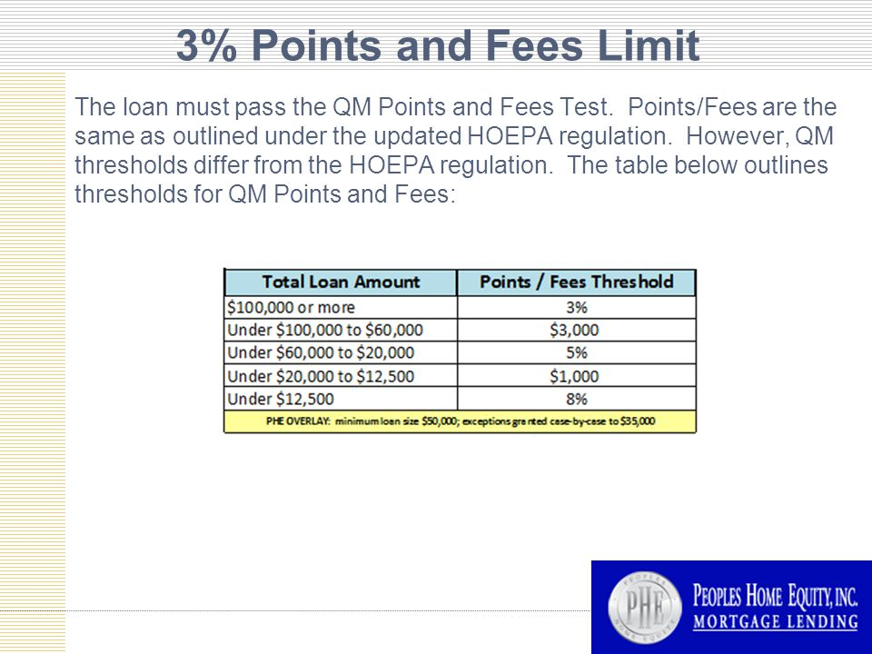 3% Points and Fees Limit The loan must pass the QM Points and Fees Test.