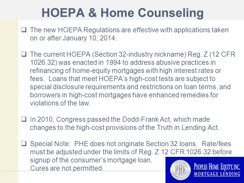 HOEPA & Home Counseling  The new HOEPA Regulations are effective with applications taken on or after January 10, 2014.