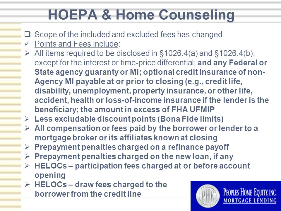 HOEPA & Home Counseling  Scope of the included and excluded fees has changed.