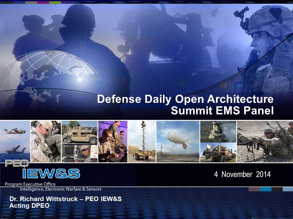 Defense Daily Open Architecture Summit 4 NOV 2014 1 UNCLASSIFIED Defense Daily Open Architecture Summit EMS Panel 4 November 2014 Dr.