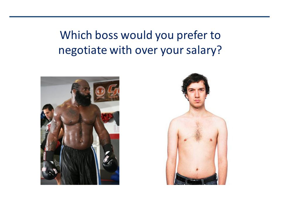 Which boss would you prefer to negotiate with over your salary
