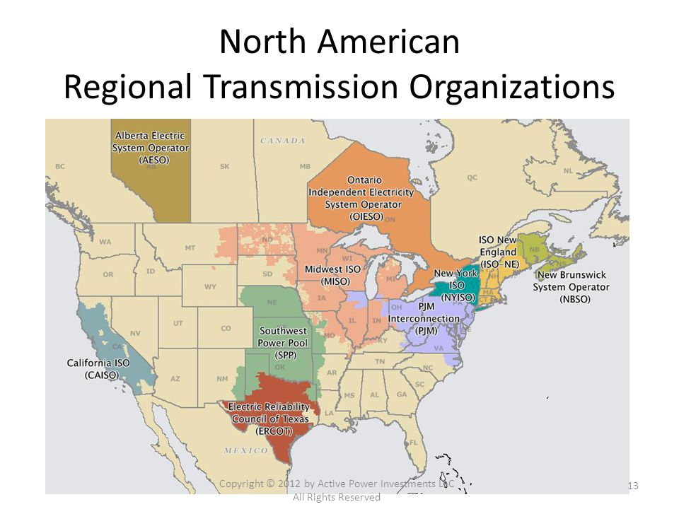 North American Regional Transmission Organizations Copyright © 2012 by Active Power Investments LLC All Rights Reserved 13