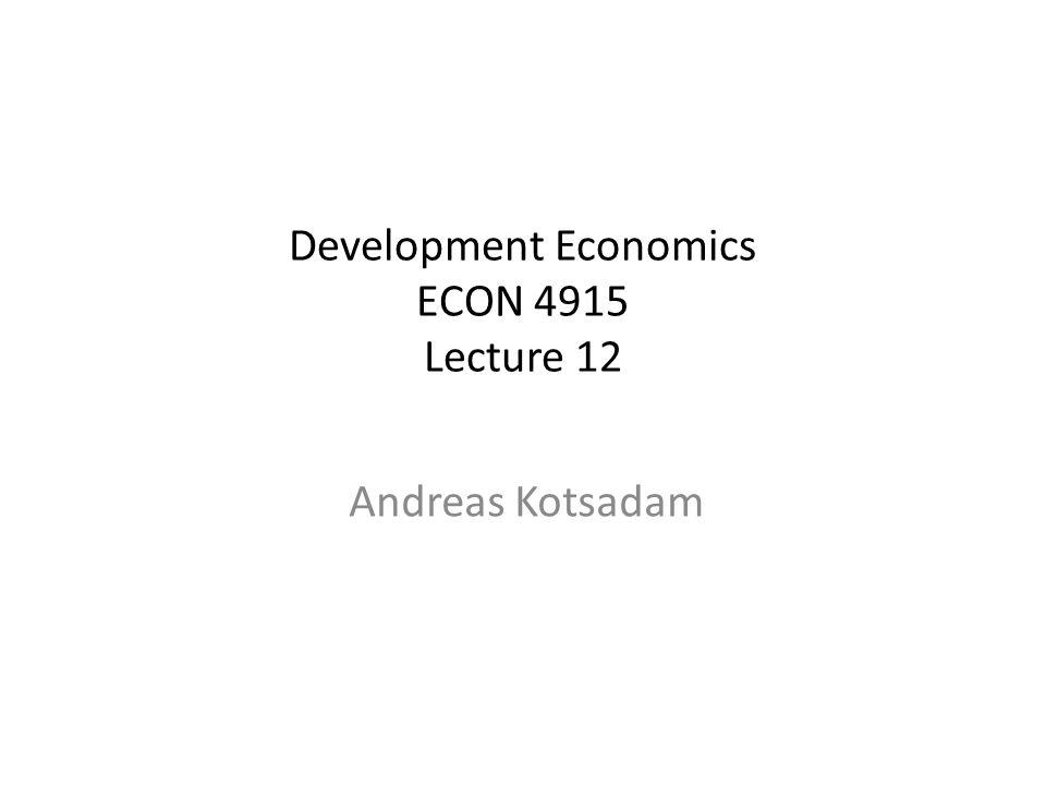 Development Economics ECON 4915 Lecture 12 Andreas Kotsadam