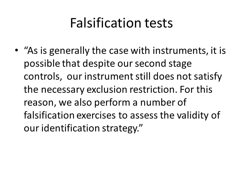 "Falsification tests ""As is generally the case with instruments, it is possible that despite our second stage controls, our instrument still does not s"