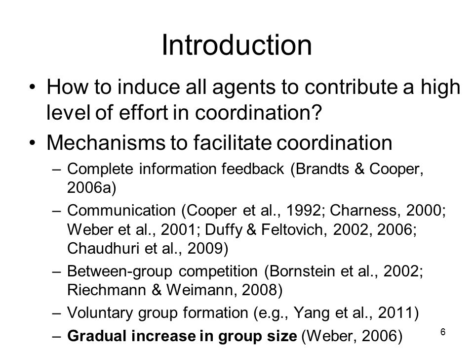 Introduction How to induce all agents to contribute a high level of effort in coordination.