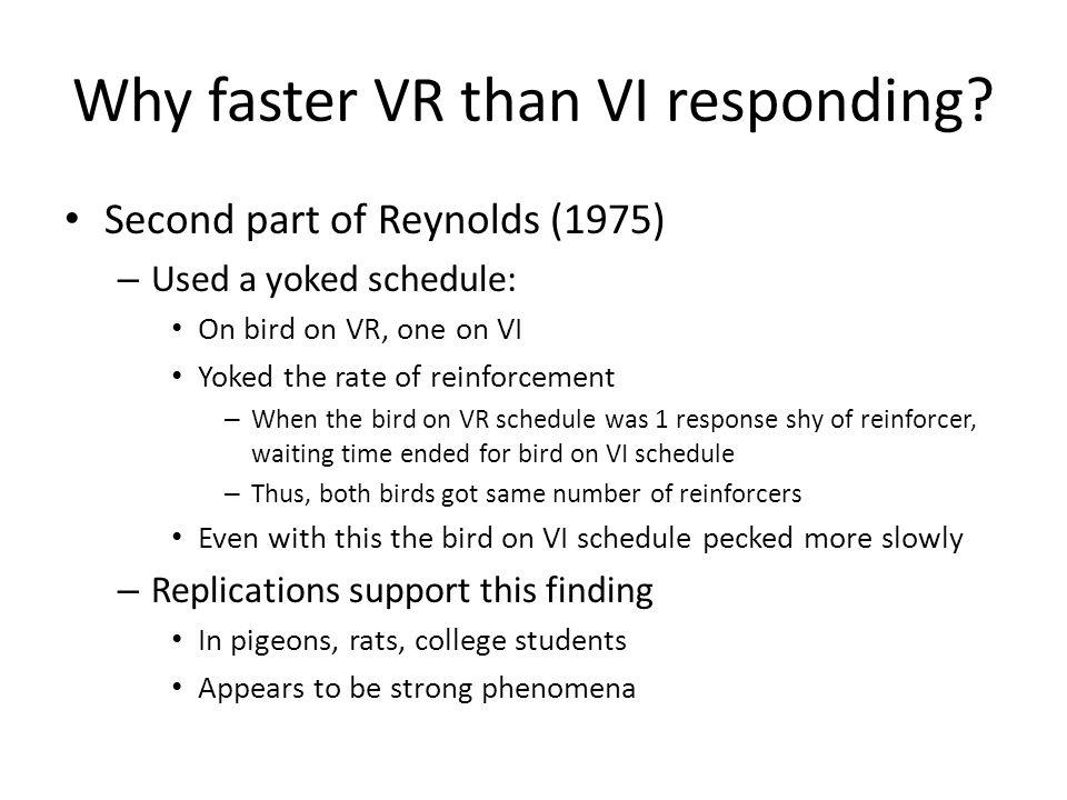 Why faster VR than VI responding.