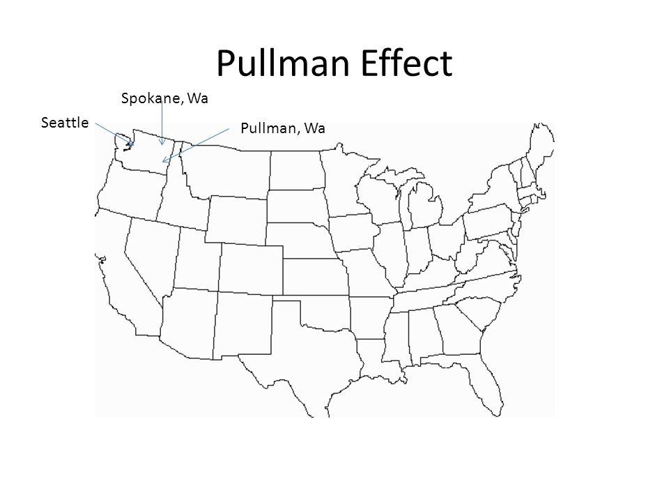 Pullman Effect Pullman, Wa Spokane, Wa Seattle
