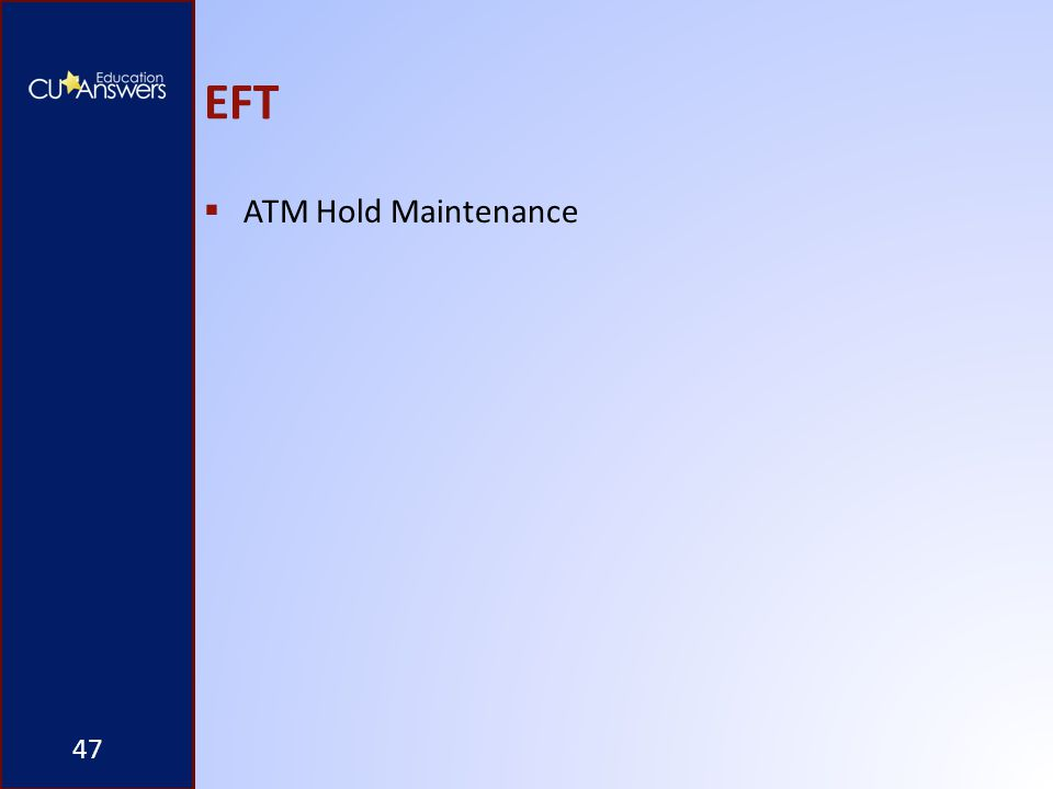 EFT  ATM Hold Maintenance 47