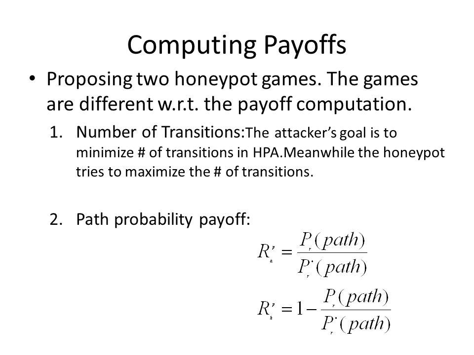 Computing Payoffs Proposing two honeypot games. The games are different w.r.t.