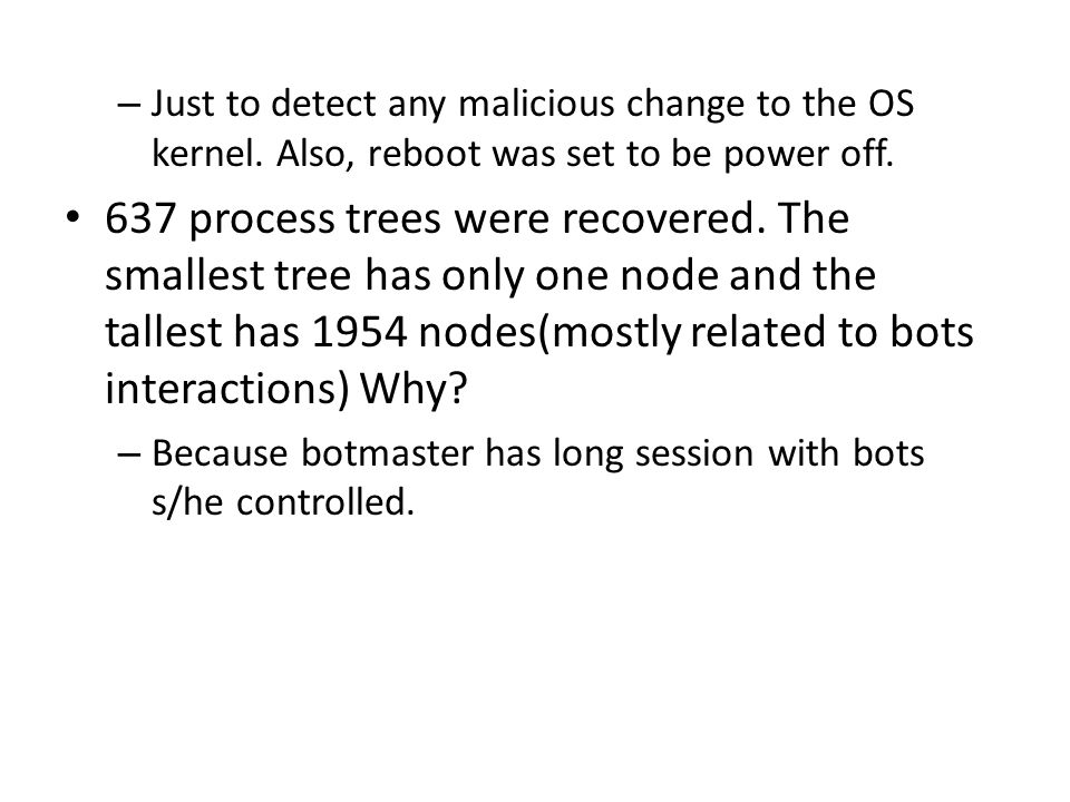 – Just to detect any malicious change to the OS kernel.