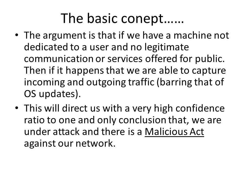 The basic conept…… The argument is that if we have a machine not dedicated to a user and no legitimate communication or services offered for public.
