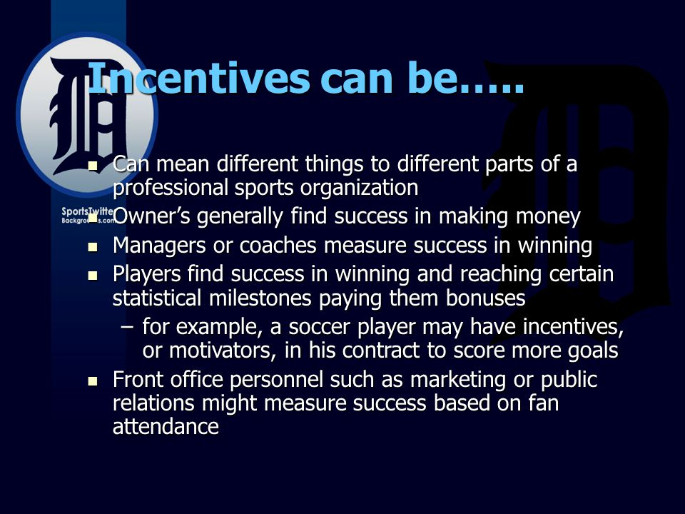 Incentives can be…..