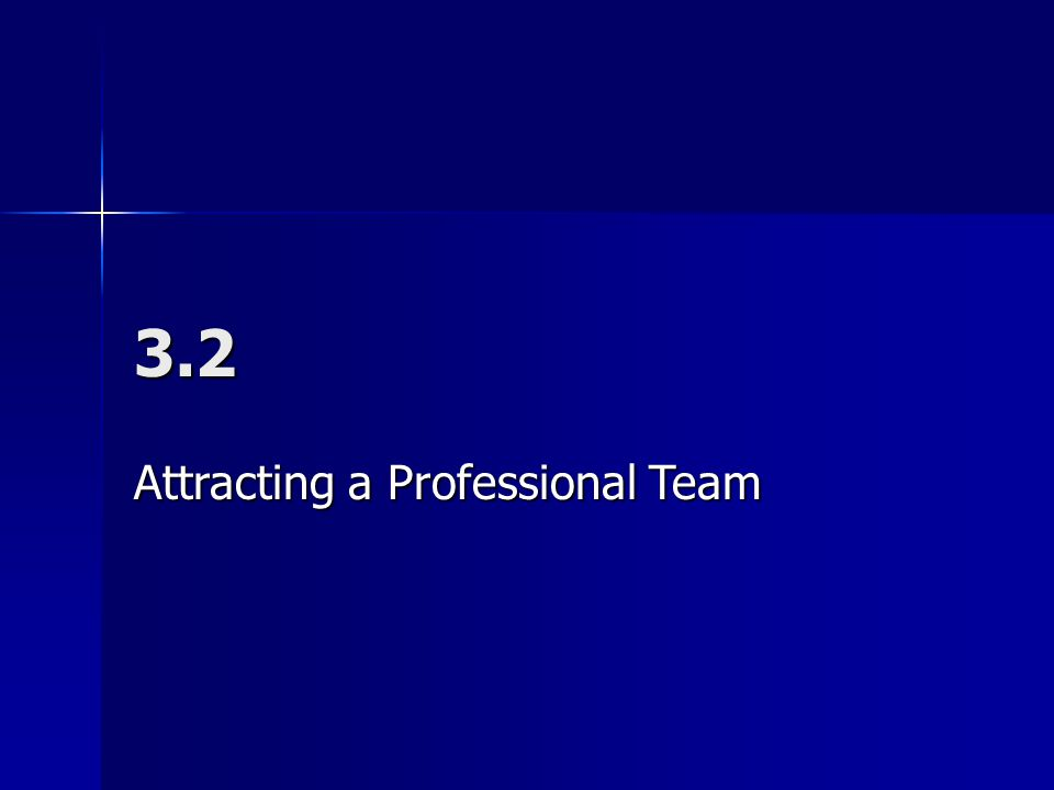 3.2 Attracting a Professional Team