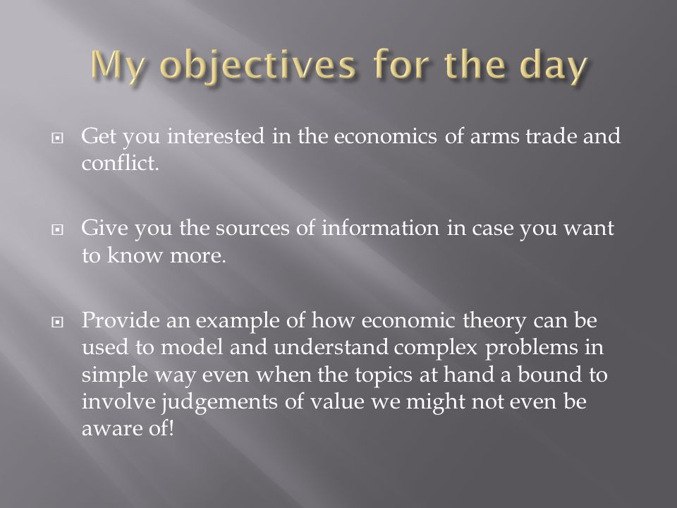  Get you interested in the economics of arms trade and conflict.