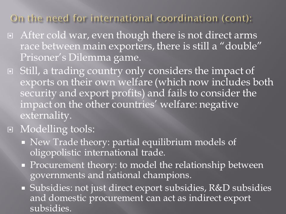  After cold war, even though there is not direct arms race between main exporters, there is still a double Prisoner's Dilemma game.