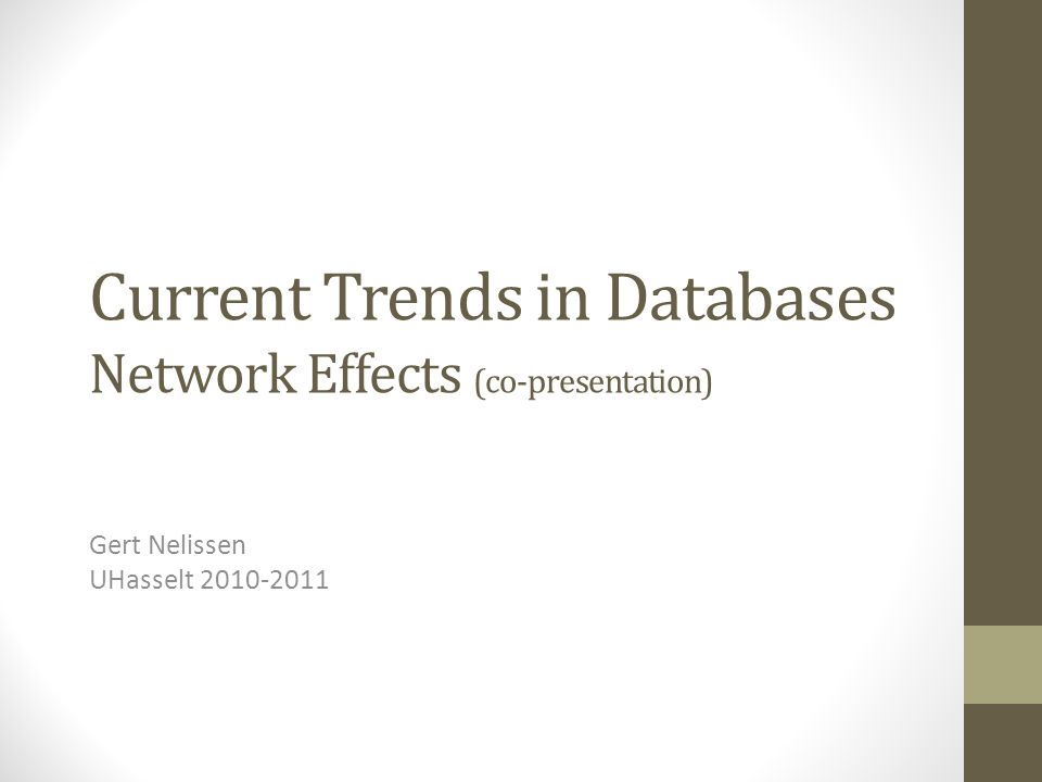 Current Trends in Databases Network Effects (co-presentation) Gert Nelissen UHasselt 2010-2011