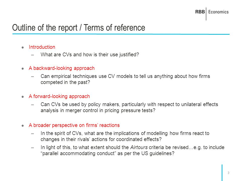 3 Outline of the report / Terms of reference Introduction –What are CVs and how is their use justified? A backward-looking approach –Can empirical tec