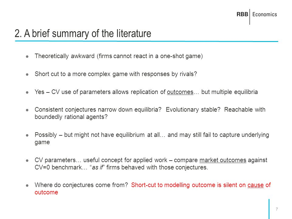 7 2. A brief summary of the literature Theoretically awkward (firms cannot react in a one-shot game) Short cut to a more complex game with responses b