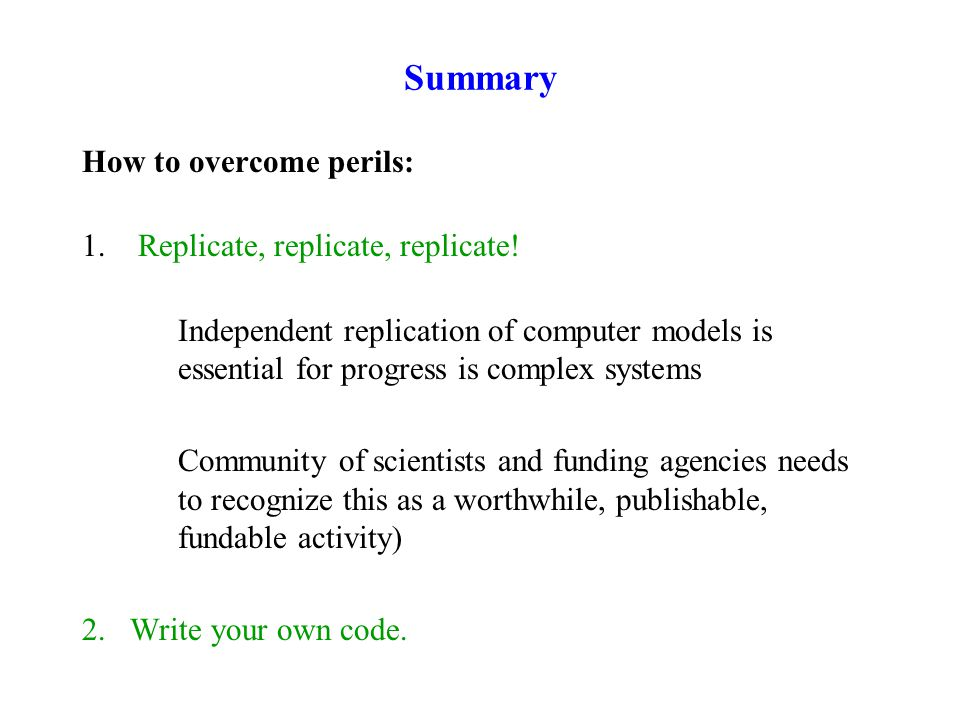 Summary How to overcome perils: 1. Replicate, replicate, replicate.