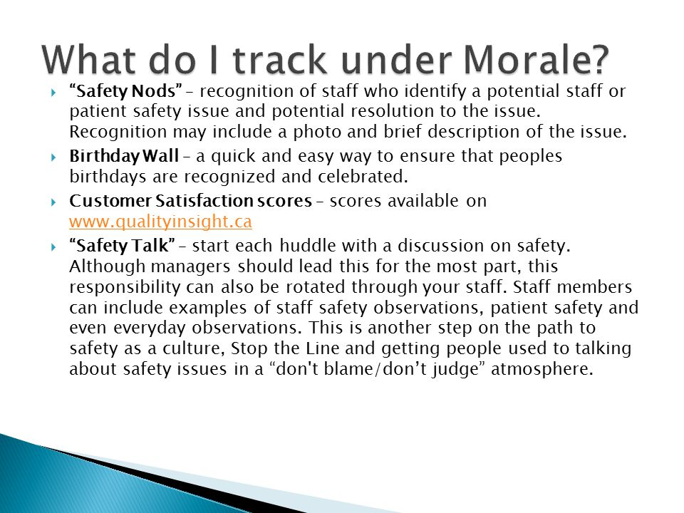  Safety Nods – recognition of staff who identify a potential staff or patient safety issue and potential resolution to the issue.
