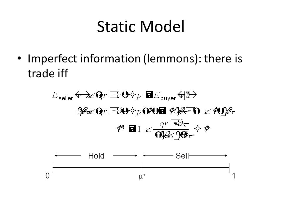 Static Model Imperfect information (lemmons): there is trade iff