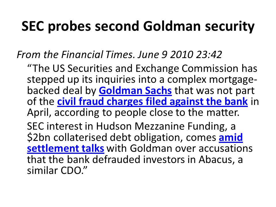 SEC probes second Goldman security From the Financial Times.