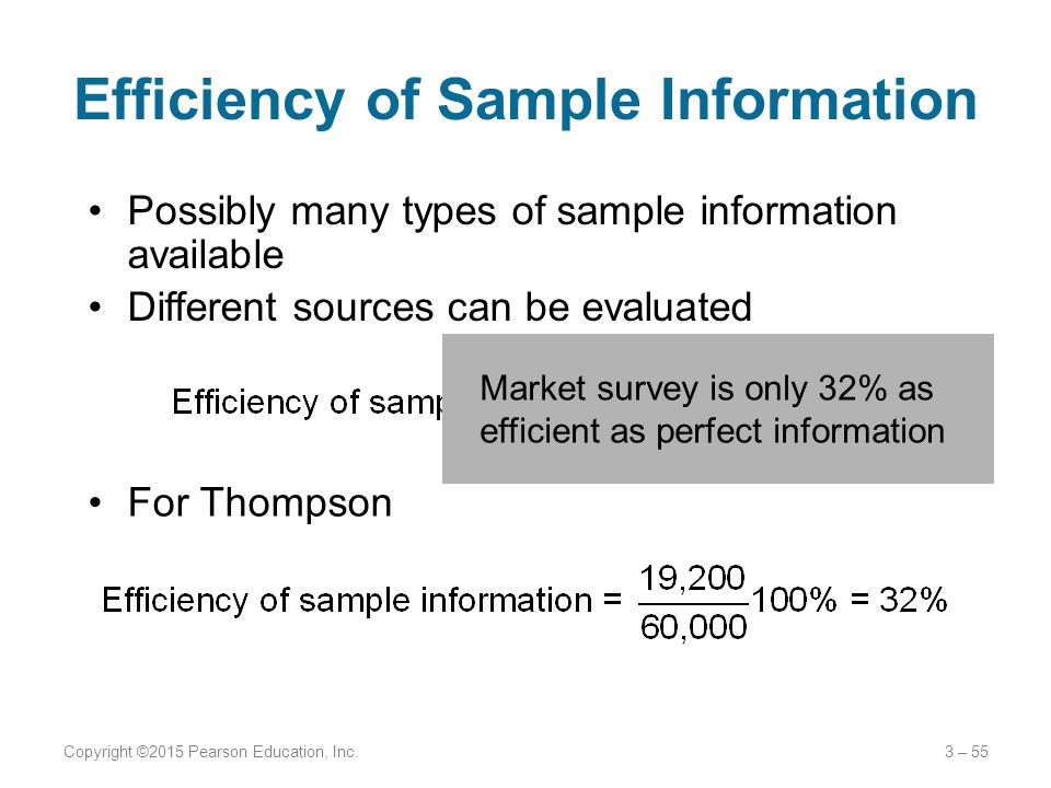 Efficiency of Sample Information Possibly many types of sample information available Different sources can be evaluated Copyright ©2015 Pearson Educat
