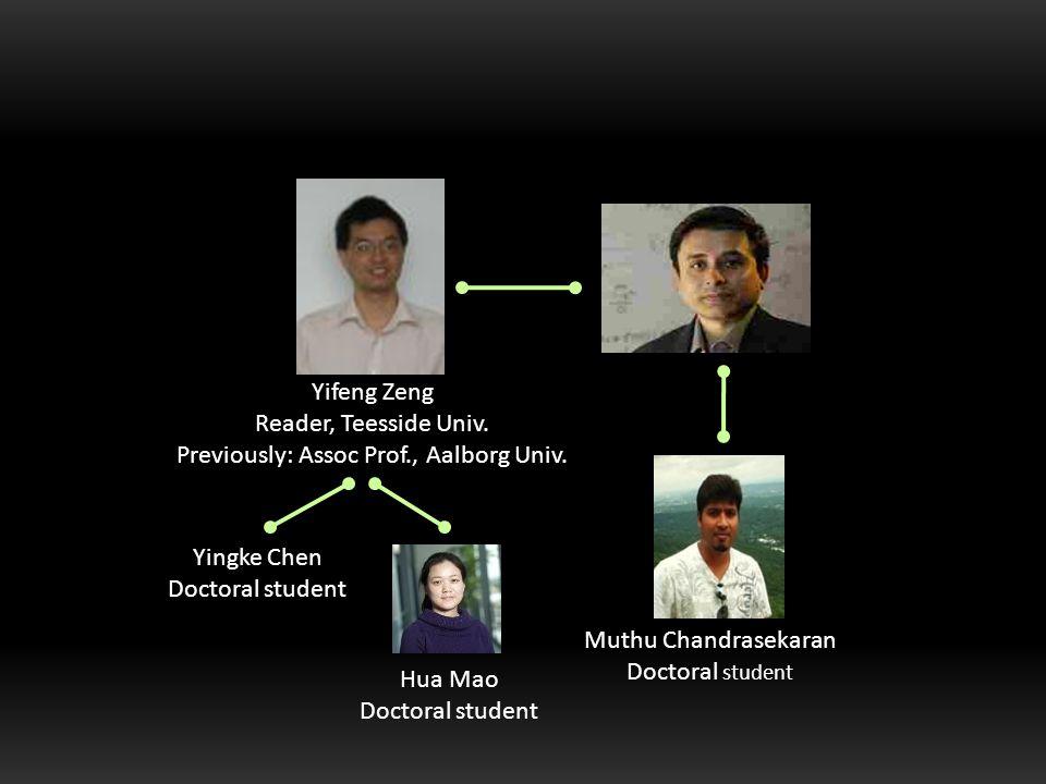 Yingke Chen Doctoral student Yifeng Zeng Reader, Teesside Univ.