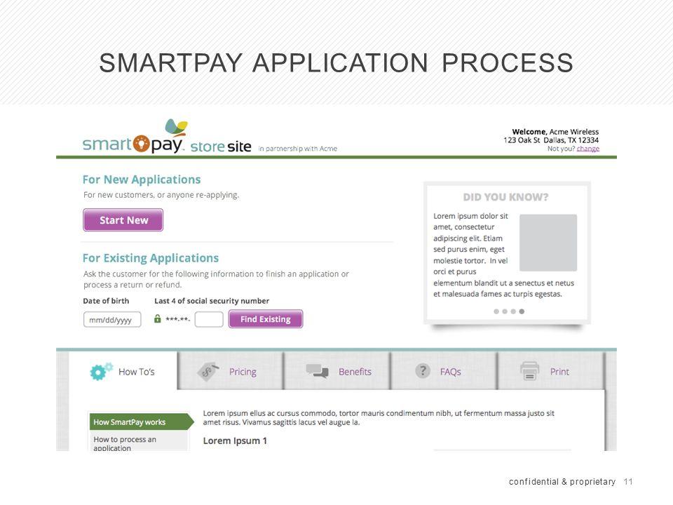 11 SMARTPAY APPLICATION PROCESS confidential & proprietary