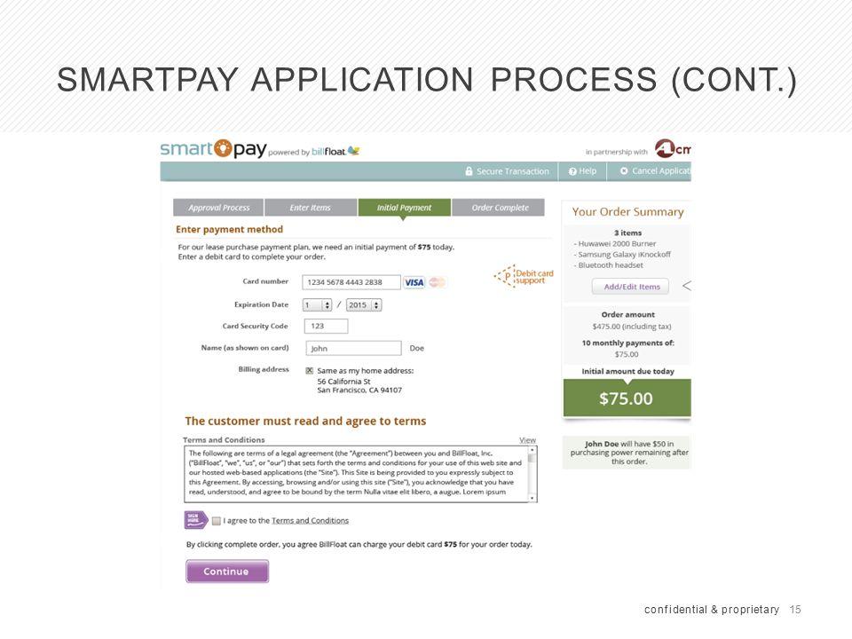 15 SMARTPAY APPLICATION PROCESS (CONT.) confidential & proprietary