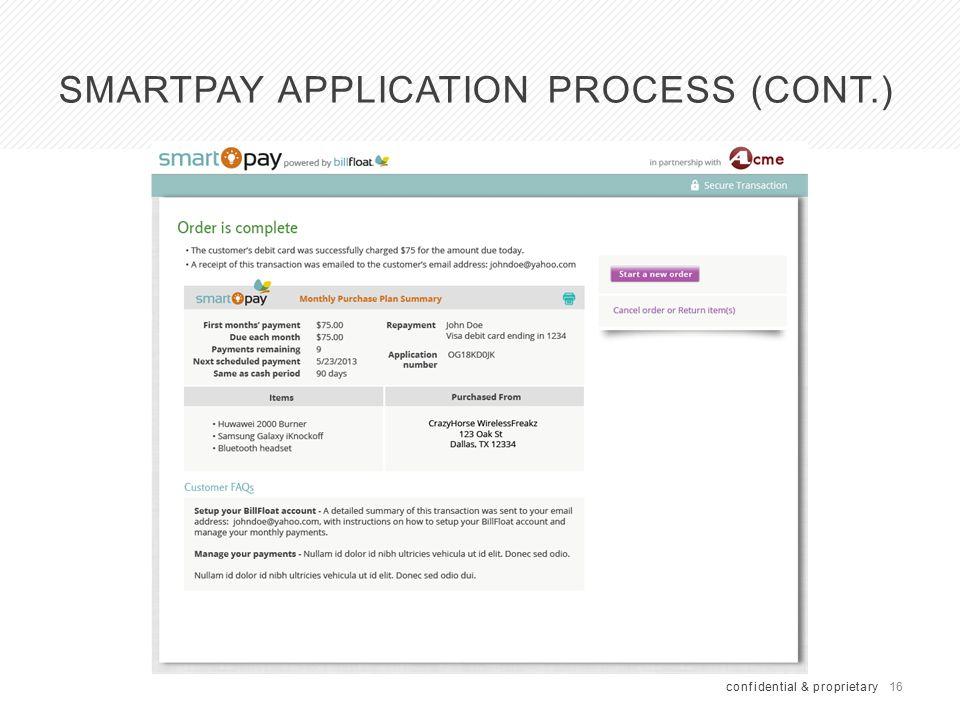 16 SMARTPAY APPLICATION PROCESS (CONT.) confidential & proprietary