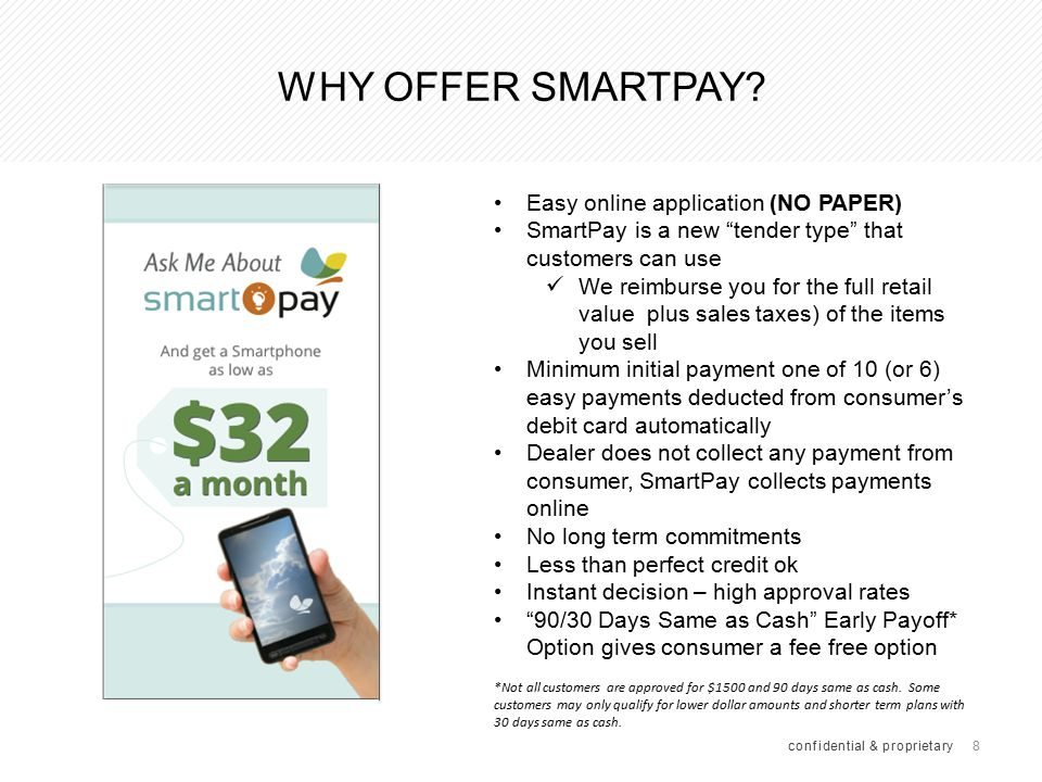 """8 confidential & proprietary Easy online application (NO PAPER) SmartPay is a new """"tender type"""" that customers can use We reimburse you for the full r"""