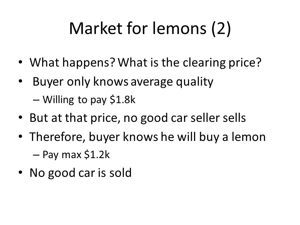 Market for lemons (2) What happens. What is the clearing price.