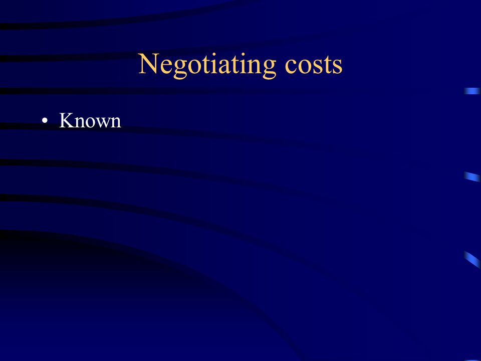 Negotiating costs Known