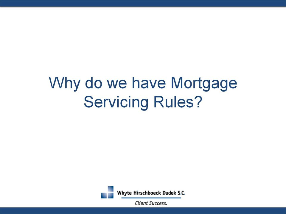 Why do we have Mortgage Servicing Rules