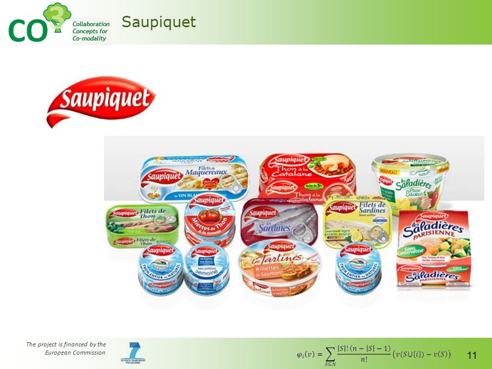 The project is financed by the European Commission 11 Saupiquet